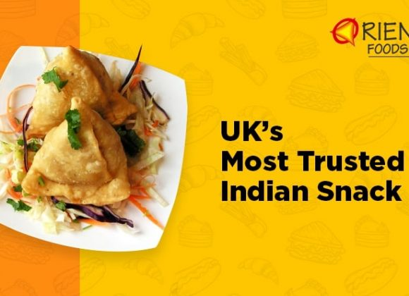 Oriental Foods – UK's Most Trusted Indian Snack Bar