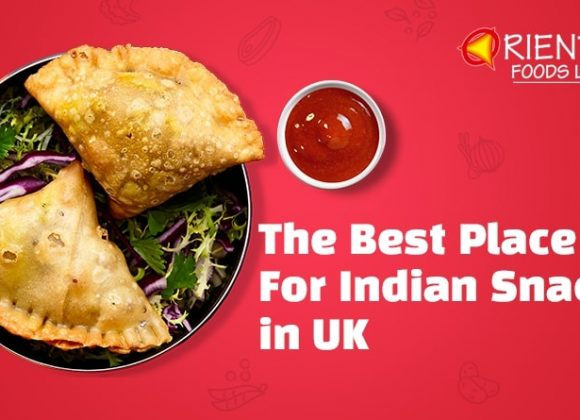 Oriental Foods | The Best Place For Indian Snacks in UK