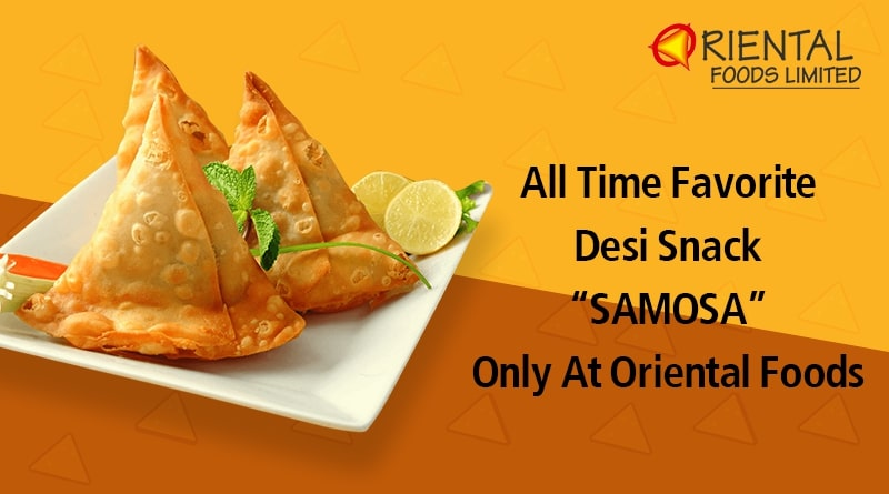 """Buy All Time Favorite Desi Snack """"SAMOSA"""" Only At Oriental Foods"""