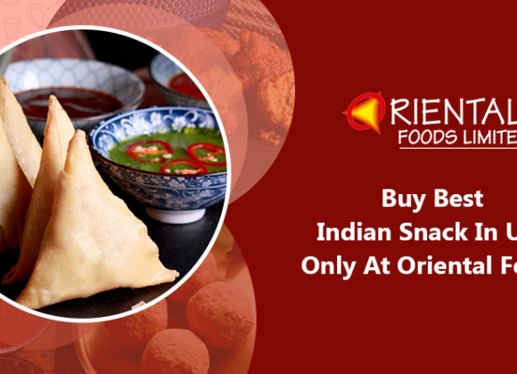 Buy Best Indian Snack In UK, Only At Oriental Foods