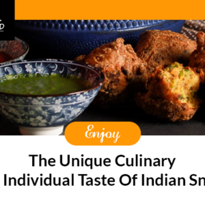 Enjoy The Unique Culinary and Individual Taste Of Indian Snack